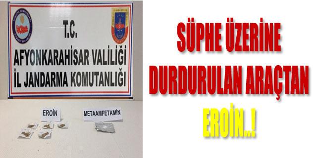SÜPHE ÜZERİNE DURDURULAN ARAÇTAN EROİN..!