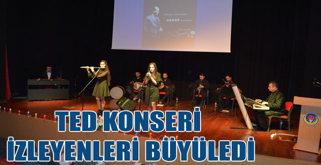 TED KONSERİ İZLEYENLERİ BÜYÜLEDİ