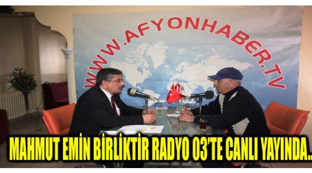 MAHMUT EMİN BİRLİKTİR RADYO 03'TE CANLI YAYINDA….