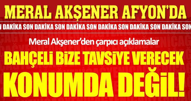 MERAL AKŞENER'DEN AFYON'DA FLAŞ AÇIKLAMALAR!..