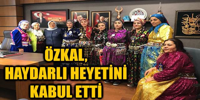 ÖZKAL, HAYDARLI HEYETİNİ KABUL ETTİ