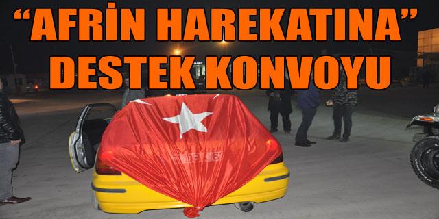 "SANDIKLI'DA ""AFRİN HAREKATINA"" DESTEK KONVOYU"