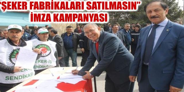"""""""ŞEKER FABRİKALARI SATILMASIN"""" İMZA KAMPANYASI"""