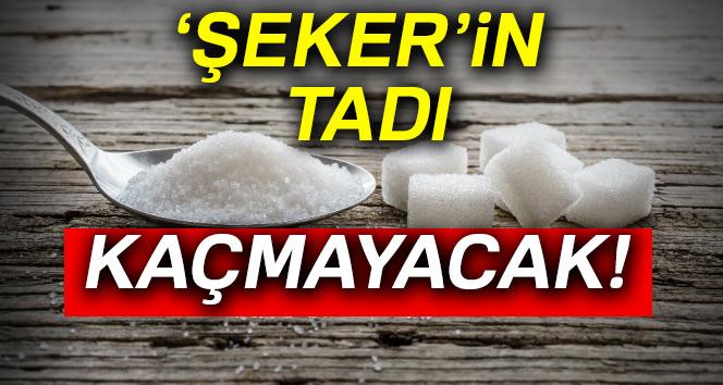 'ŞEKER'İN TATI KAÇMAYACAK!