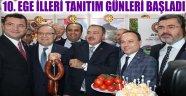 10. EGE İLLERİ TANITIM GÜNLERİ BAŞLADI
