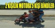 2 KİŞİLİK MOTORA 5 KİŞİ BİNDİLER