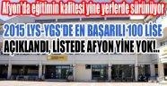2015 LYS-YGS İLK 100 LİSE AÇIKLANDI, AFYON'DAN İLK 100'E GİREBİLEN OKUL YOK!..