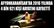 2016 YILINDA 4 BİN 921 KİŞİ HAYATINI KAYBETTİ