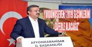 """""""2019 SEÇİMLERİNİ ZAFERLE ALACAĞIZ"""""""
