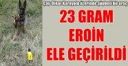 23 GRAM EROİN ELE GEÇİRİLDİ