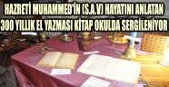 300 YILLIK EL YAZMASI KİTAP OKULDA SERGİLENİYOR