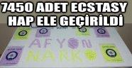 7450 ADET ECSTASY HAP ELE GEÇİRİLDİ