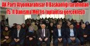 75. İL DANIŞMA MECLİS TOPLANTISI GERÇEKLEŞTİ