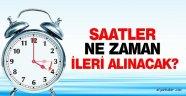 SAATLER 27 MART PAZAR GÜNÜ İLERİ ALINIYOR!....