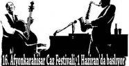 16.AFYONKARAHİSAR CAZ FESTİVALİ, 1 HAZİRAN'DA BAŞLIYOR