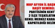 MHP'DE İKİ İLÇE TEŞKİLATI DAHA KAPATILDI!..