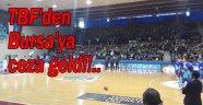 TBF'DEN BURSASPOR'A DA CEZA GELDİ!..