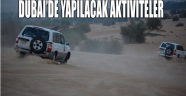 DUBAİ'DE YAPILACAK AKTİVİTELER