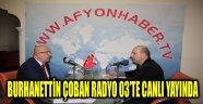 BURHANETTİN ÇOBAN RADYO 03'TE CANLI YAYINDA