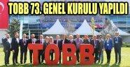 TOBB 73. GENEL KURULU YAPILDI