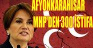 AFYONKARAHİSAR MHP'DEN 300 İSTİFA