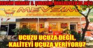 MEVSİM MARKET 3. ŞUBESİNİ ÖRNEKEVLER'DE AÇTI
