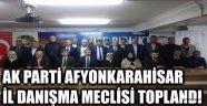 AK PARTİ AFYONKARAHİSAR İL DANIŞMA MECLİSİ TOPLANDI