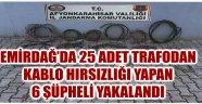 EMİRDAĞ'DA 25 ADET TRAFODAN KABLO HIRSIZLIĞI YAPAN 6 ŞÜPHELİ YAKALANDI