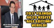 """2017 YILINDA 4629 KİŞİYE """"AİLE EĞİTİMİ"""" VERİLDİ"""