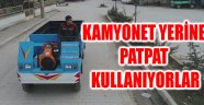 KAMYONET YERİNE PATPAT KULLANIYORLAR