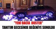 """""""YENİ DACİA  DUSTER"""" TANITIM GECESİNDE BEĞENİYE SUNULDU"""