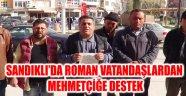 SANDIKLI'DA ROMAN VATANDAŞLARDAN MEHMETÇİĞE DESTEK