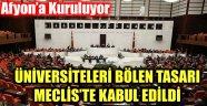ÜNİVERSİTELERİ BÖLEN TASARI MECLİS'TE KABUL EDİLDİ