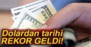 DOLARDAN TARİHİ REKOR GELDİ!