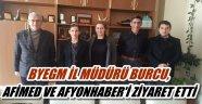 BYEGM İL MÜDÜRÜ BURCU, AFİMED VE AFYONHABER'İ ZİYARET ETTİ
