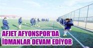 AFJET AFYONSPOR'DA İDMANLAR DEVAM EDİYOR