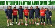AFJET AFYONSPOR'UN ANTALYA KAMPI DEVAM EDİYOR