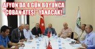 """AFYON'DA 4 GÜN BOYUNCA """"ÇOBAN ATEŞİ"""" YANACAK!"""