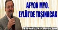 AFYON MYO, EYLÜL'DE TAŞINACAK