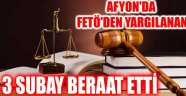 AFYON'DA FETÖ'DEN YARGILANAN 3 SUBAY BERAAT ETTİ