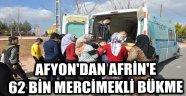 AFYON'DAN AFRİN'E 62 BİN MERCİMEKLİ BÜKME