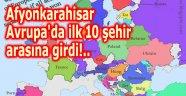 AFYONKARAHİSAR, BİR ALANDA AVRUPA'DA İLK 10 ŞEHİR ARASINA GİRDİ