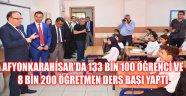 AFYONKARAHİSAR'DA 133 BİN 100 ÖĞRENCİ VE 8 BİN 200 ÖĞRETMEN DERS BAŞI YAPTI