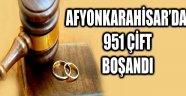 AFYONKARAHİSAR'DA 951 ÇİFT BOŞANDI