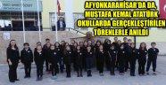 AFYONKARAHİSAR'DAKİ OKULLARDA 10 KASIM TÖRENLERİ