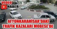 AFYONKARAHİSAR'DAKİ TRAFİK KAZALARI MOBESE'DE