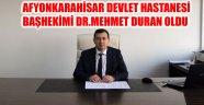 AFYONKARAHİSAR DEVLET HASTANESİ BAŞHEKİMİ DR.MEHMET DURAN OLDU