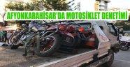AFYONKARAHİSAR'DA MOTOSİKLET DENETİMİ