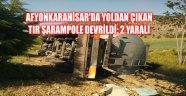 AFYONKARAHİSAR'DA YOLDAN ÇIKAN TIR ŞARAMPOLE DEVRİLDİ: 2 YARALI