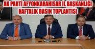 AK PARTİ AFYONKARAHİSAR İL BAŞKANLIĞI HAFTALIK BASIN TOPLANTISI